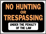 Hy-Ko 3011 9'' X 12'' Plastic No Hunting Or Trespassing Sign