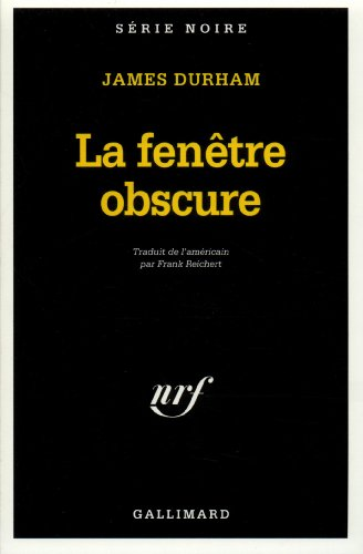 Fenetre Obscure (Serie Noire 1) (English and French Edition)