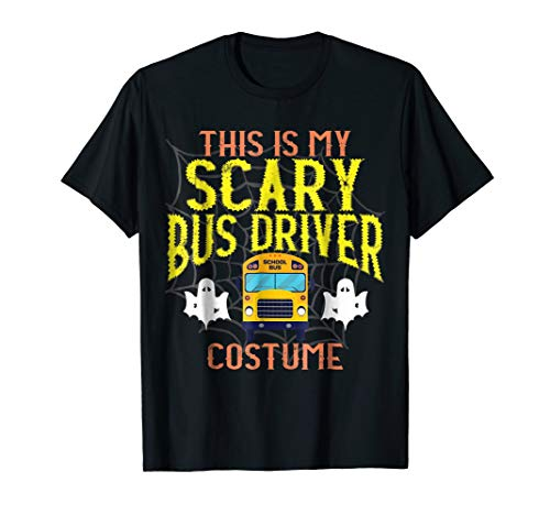 This Is My Scary Bus Driver Halloween Costume