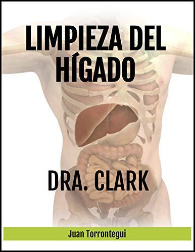 Limpieza del Hígado de la Dra. Clark (Spanish Edition) (La Cura En Un Minuto)