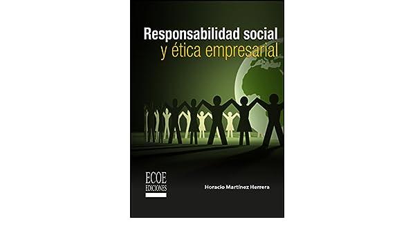 Responsabilidad social y ética empresarial eBook: Horacio Martínez Herrera, Ecoe Ediciones: Amazon.es: Tienda Kindle