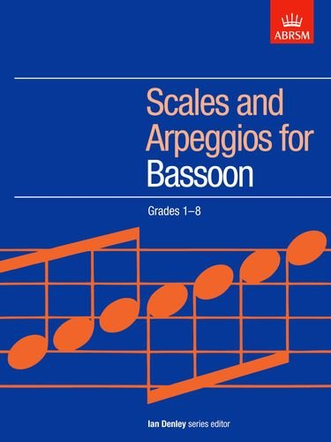 Scales and Arpeggios for Bassoon, Grades 1-8 (ABRSM Scales & Arpeggios)