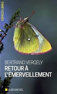 Retour à l'émerveillement, Vergely, Bertrand