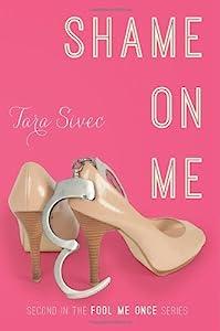 Shame On Me (Fool Me Once Book 2)
