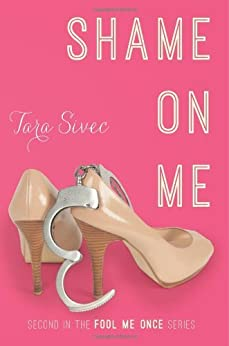 Shame On Me (Fool Me Once Book 2) by [Sivec, Tara]