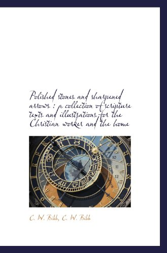 Polished stones and sharpened arrows : a collection of scripture texts and illustrations for the Chr