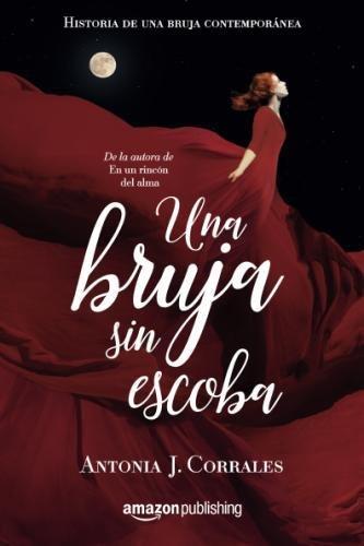 Una bruja sin escoba (Historia de una bruja contemporánea) (Spanish Edition)