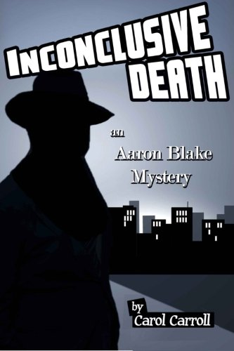 Book: Inconclusive Death - an Aaron Blake Mystery by Carol Carroll