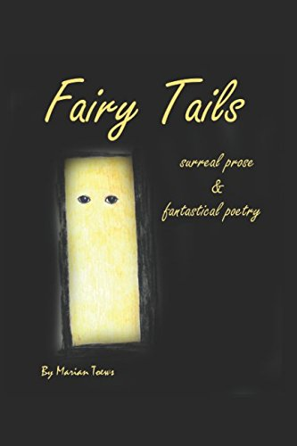 Fairy Tails, Surreal Prose, & Fantastical Poetry