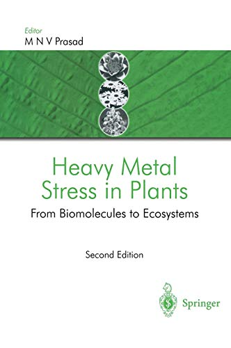 Heavy Metal Stress in Plants: From Biomolecules to Ecosystems