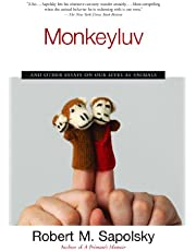 Monkeyluv: And Other Essays on Our Lives as Animals