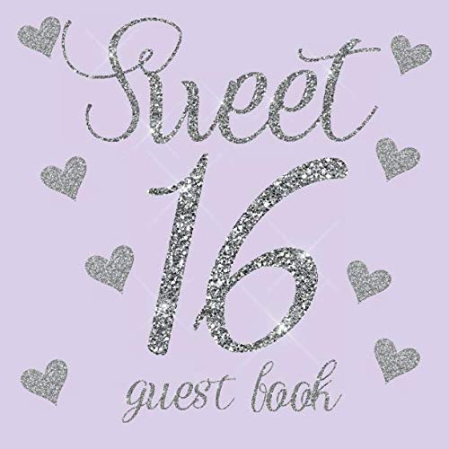 (Sweet 16 Guest Book: Lavender Purple Silver Glitter Hearts - 16th Sixteenth Birthday/Anniversary/Memorial/Teenager Party Signing Message Book,Gift ... Keepsake Present for Special Memories)