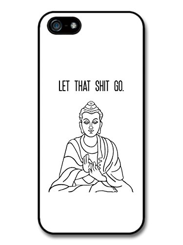Let That Shit Go Buddhism Style Quote in Black and White with Buddha coque pour iPhone 5 5S