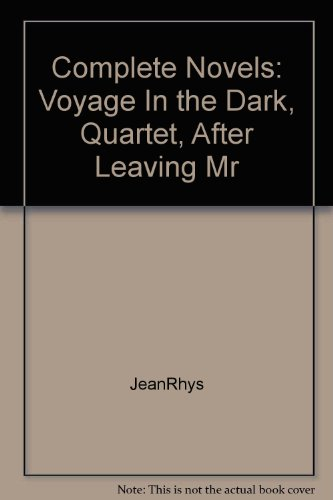 Ministore  Gradesaver Jean Rhys The Complete Novels Voyage In The Dark Quartet After Leaving  Mr Mackenzie Good Morning Midnight Wide Sargasso Sea