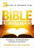 The Bible Encounters, Thomas L. Youngblood and Sandra P. Aldrich, 0310246628