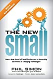 img - for The New Small: How a New Breed of Small Businesses Is Harnessing the Power of Emerging Technologies book / textbook / text book