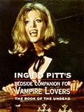The Ingrid Pitt Bedside Companion for Vampire Lovers, Ingrid Pitt, 071348277X