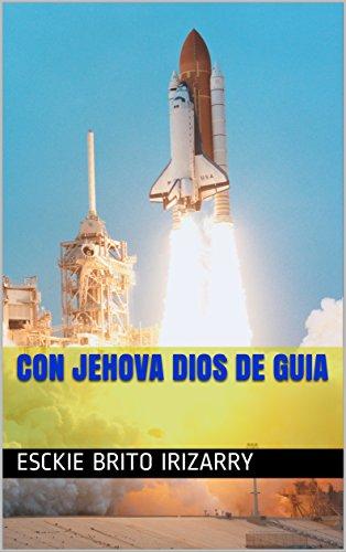 CON  JEHOVA  DIOS  DE  GUIA  (Spanish Edition)