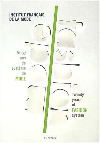 Télécharger en ligne Vingt ans de système de mode : Edition bilingue français-anglais pdf