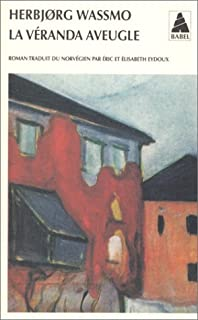 [Trilogie de Tora] 1 : La véranda aveugle : roman, Wassmo, Herbjorg