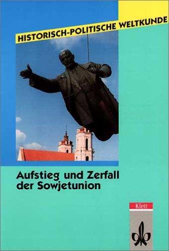 Historisch-politische Weltkunde, Aufstieg und Zerfall der Sowjetunion
