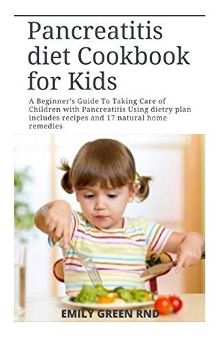 Pancreatitis diet Cookbook for Kids: A Beginner
