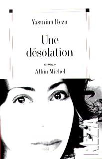 Une désolation : roman, Reza,  Yasmina