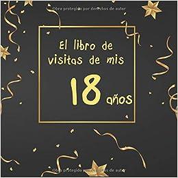 El libro de visitas de mis 18 años: ¡feliz cumpleaños ...