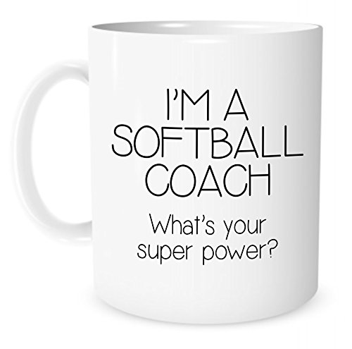 The Coffee Corner - I'm A Softball Coach, What's Your Super Power - 11oz White Ceramic Coffee Mug - Gift for Softball Coach - Coaches Gifts - Buy Online in ...