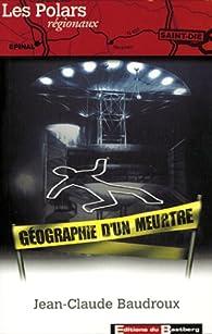 Géographie d'un meurtre par Jean-Claude Baudroux