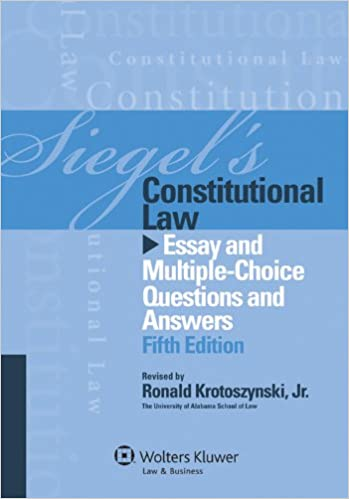 siegels constitutional law essay and multiplechoice questions and  siegels constitutional law essay and multiplechoice questions and  answers fifth edition th edition kindle edition