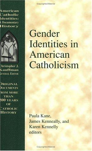 Gender Identities in American Catholicism (American Catholic Identities: A Documentary History (Paperback))