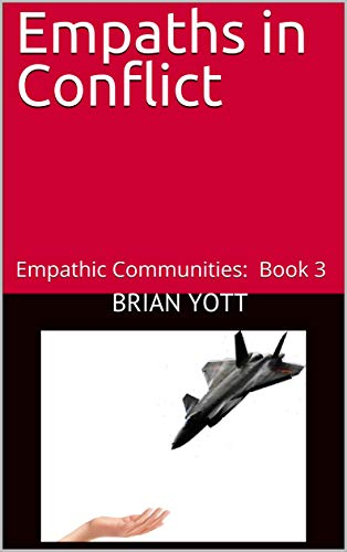 Empaths in Conflict: Empathic Communities: Book 3