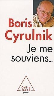 Je me souviens, Cyrulnik, Boris