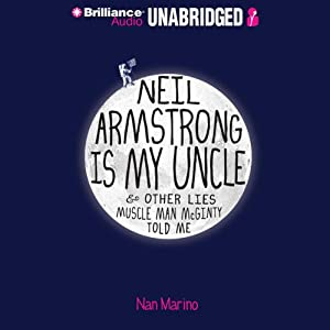 Neil Armstrong Is My Uncle & Other Lies Muscle Man McGinty Told Me Audiobook