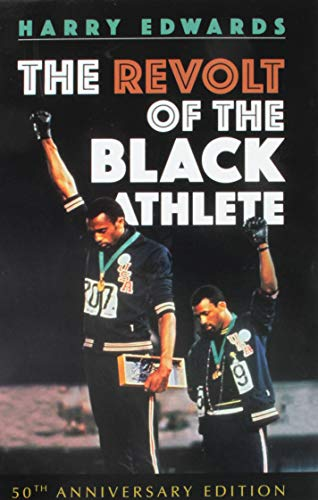 Search : The Revolt of the Black Athlete: 50th Anniversary Edition (Sport and Society)