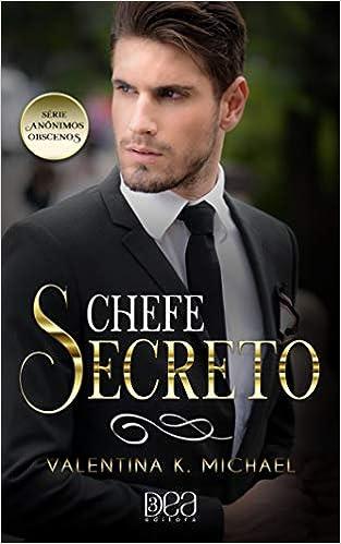 Chefe Secreto Anonimos Obscenos Livro 2 Valentina K Michael