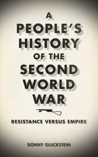 A People's History of the Second World War: Resistance Versus Empire (History Of The Second World War Magazine)