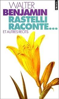 Rastelli raconte... et autres Récits par Walter Benjamin
