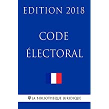 Code électoral: Edition 2018 (French Edition)