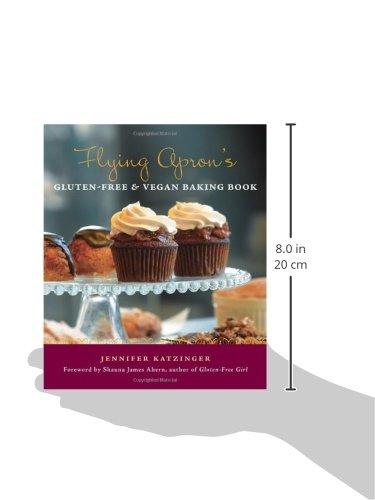 Flying Aprons Gluten Free Vegan Baking Book Jennifer Katzinger 9781570616297 Amazon Books