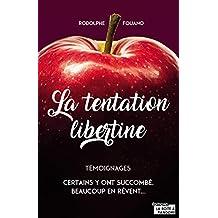 La tentation libertine: Certains y ont succombé, beaucoup en rêvent (Témoignage et document) (French Edition)