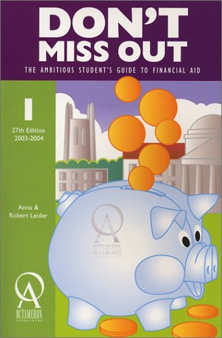 Don't Miss Out: The Ambitious Student's Guide to Financial Aide
