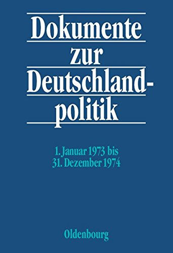 Dokumente zur Deutschlandpolitik: 1. Januar 1973 bis 31. Dezember 1974 Gebundenes Buch – 9. November 2005 Monika Kaiser Daniel Hofmann Hans-Heinrich Jansen De Gruyter Oldenbourg