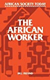img - for The African Worker (African Society Today) by Bill Freund (1988-08-26) book / textbook / text book