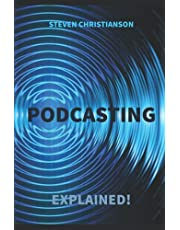 Podcasting: Explained!