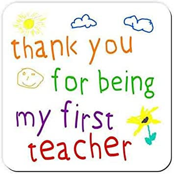 Thank You For Being My First teacher - Drinks Coaster - Great end ...