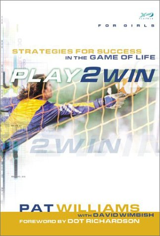 Download Play 2 Win (For Girls): Strategies for Success in the Game of Life pdf