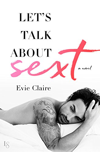 Let's Talk About Sext by [Claire, Evie]