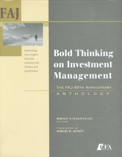 Bold Thinking on Investment Management: The FAJ 60th Anniversary Anthology